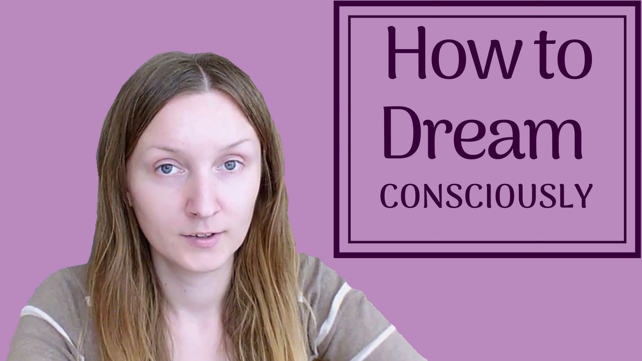 How to Dream Consciously – an Easy Technique I Discovered