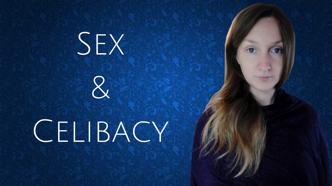 On Sex and Celibacy
