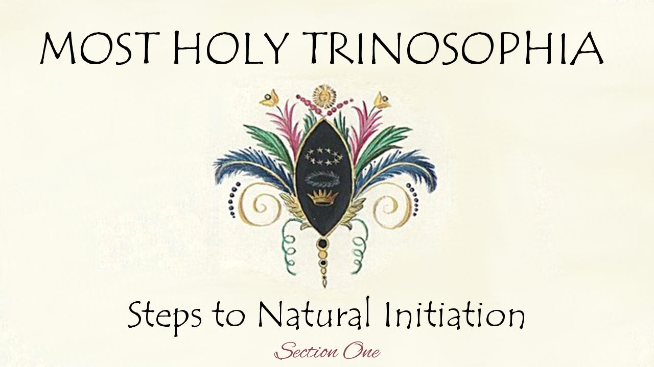 From Body Slavery to Initiation – MOST HOLY TRINOSOPHIA – Section One