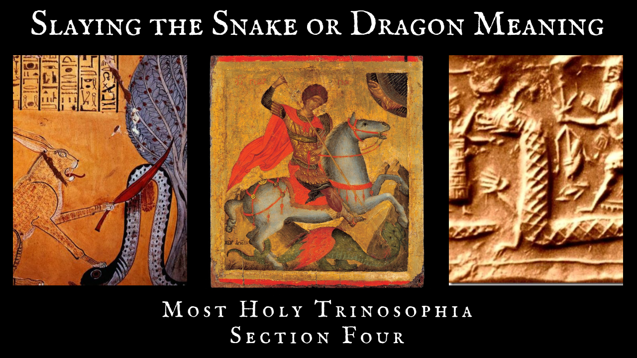 Slaying the Dragon or Snake Meaning – MOST HOLY TRINOSOPHIA – Section Four