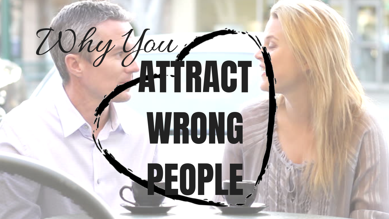 The Reason Why You Fall in Love With Wrong People