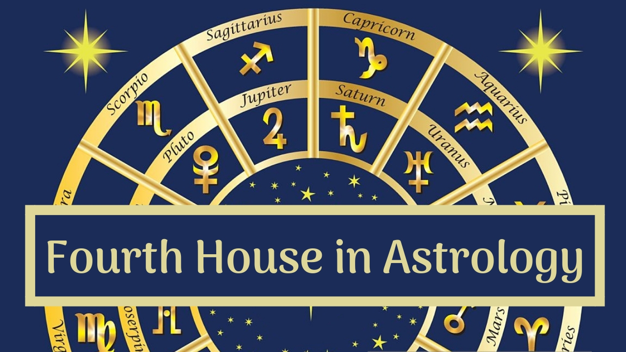 The Fourth House of Astrology: Your Childhood, Real Estate and The End of Life