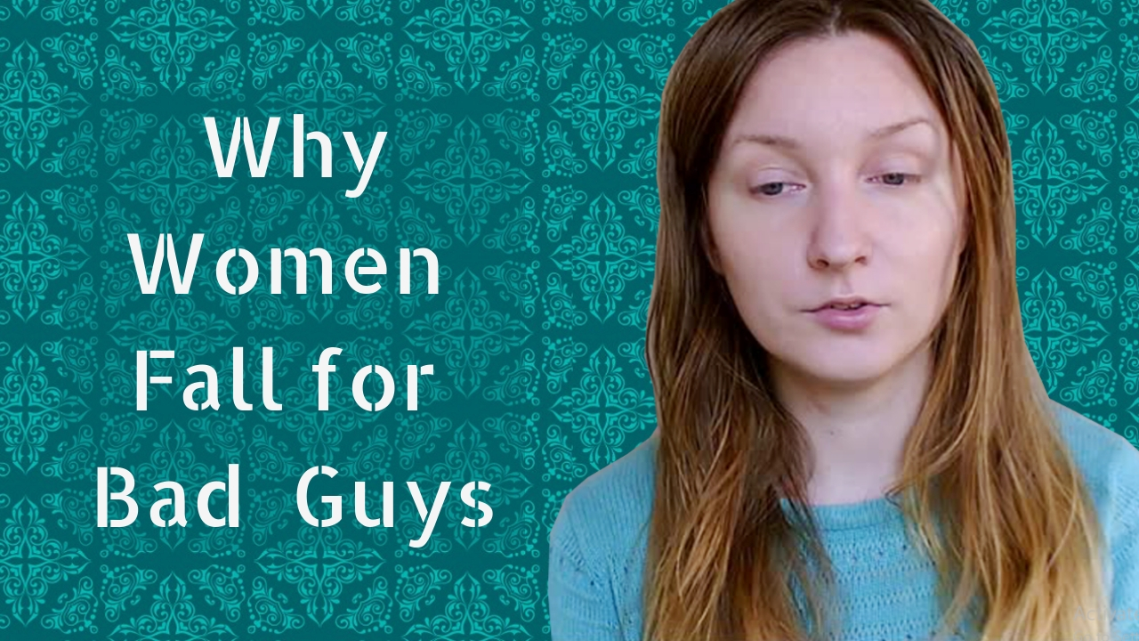 Why Women Fall for Bad Guys