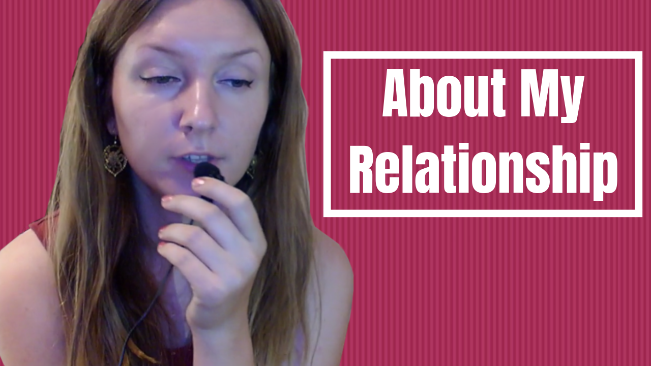 Personal Update: Some Answered Questions About My Relationship