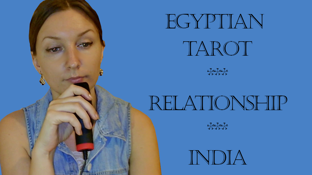 Egyptian Tarot, Relationship Update and India