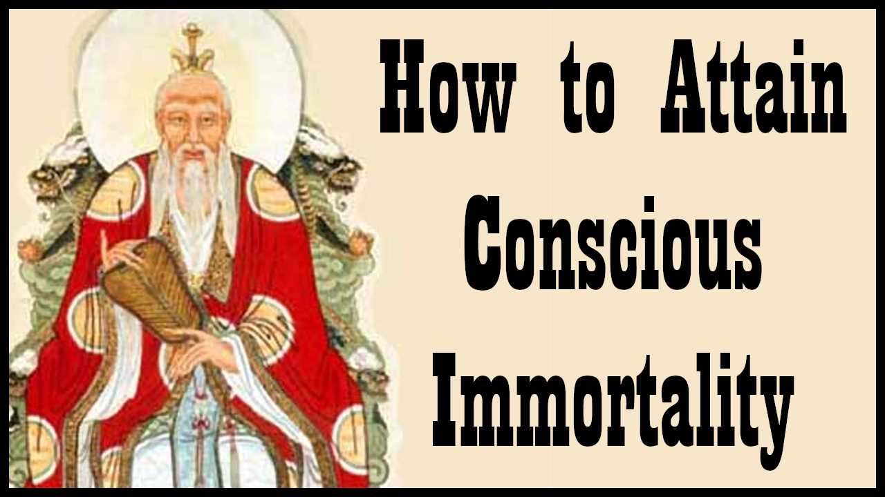 How to Attain Conscious Immortality According to Taoism