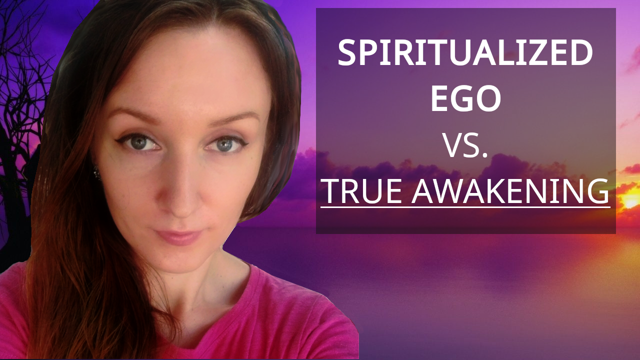 Spiritualized Ego Versus True Awakening