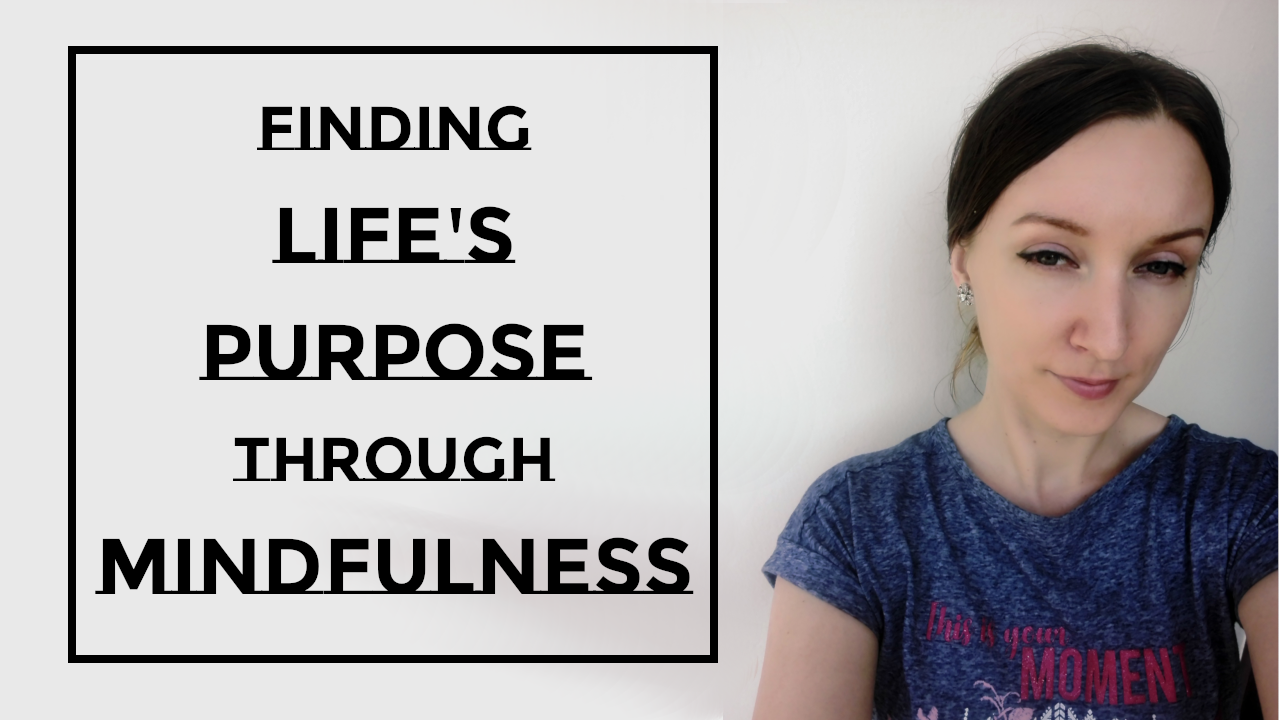 Find Your Life's Purpose Through Mindfulness