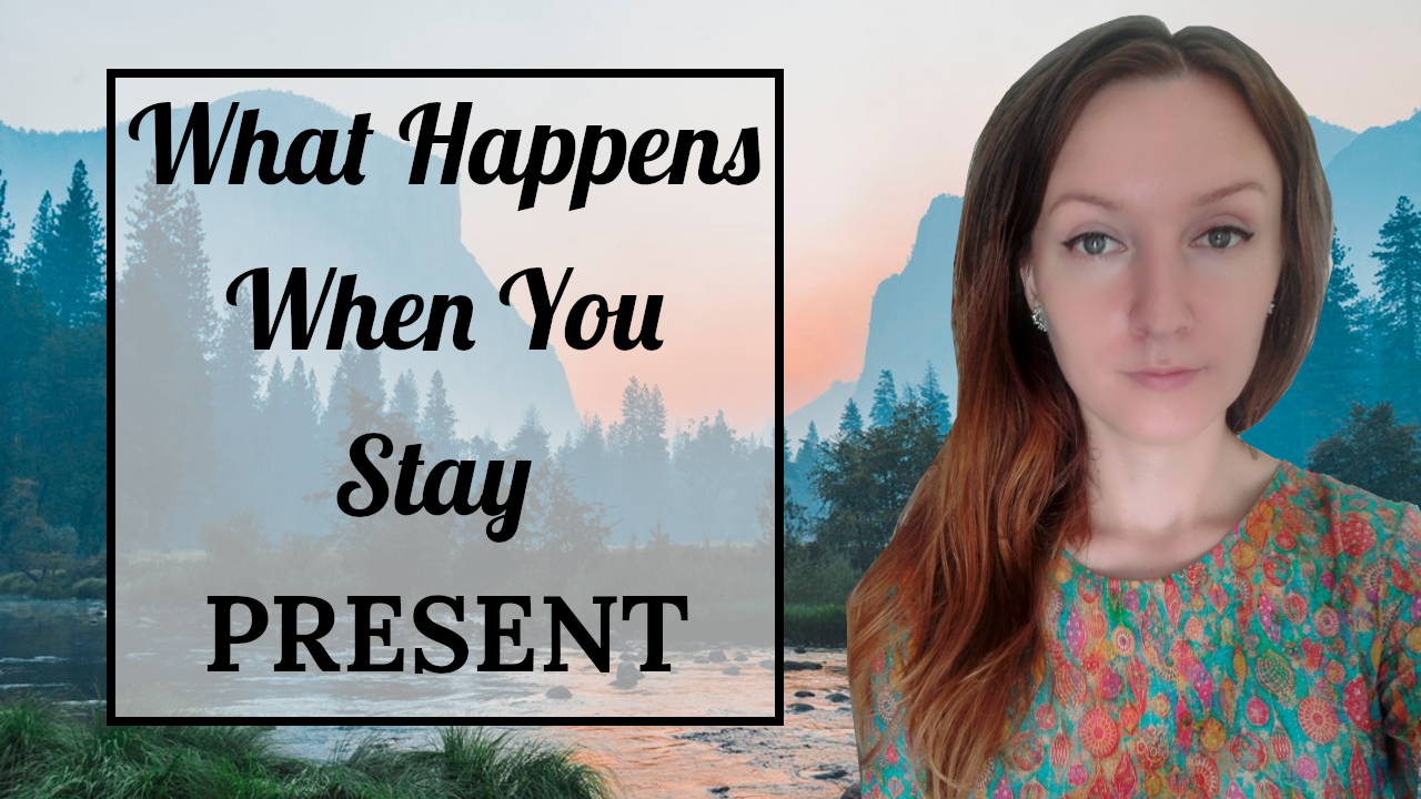 What Happens When You Stay Present