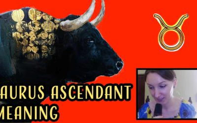 Taurus Ascendant Meaning – Taurus on the Cusp of the First House