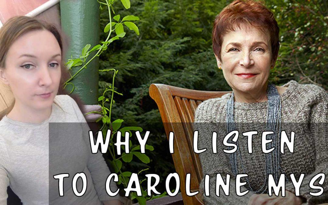 Why I Listen to Caroline Myss