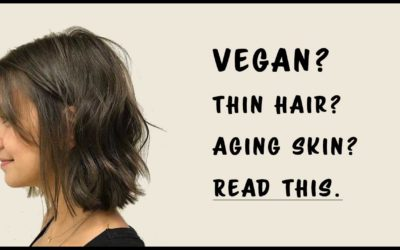 Read This if You're Vegan or Vegetarian With Thinning Hair and Accelerated Aging