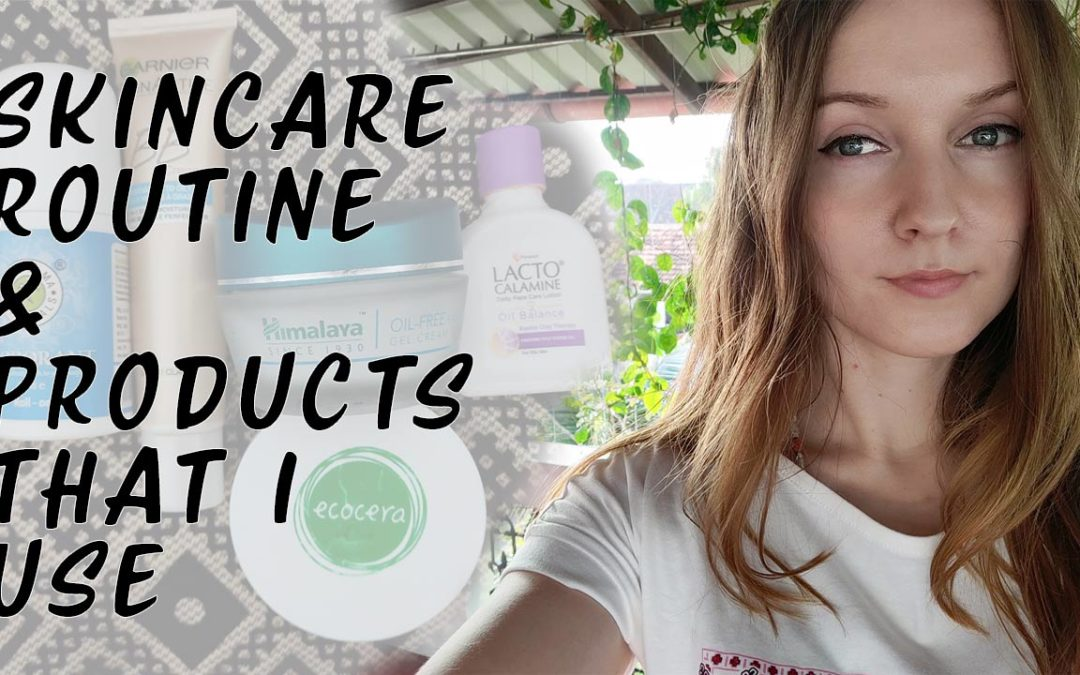 Some Beauty Products That I Use and About my Skincare